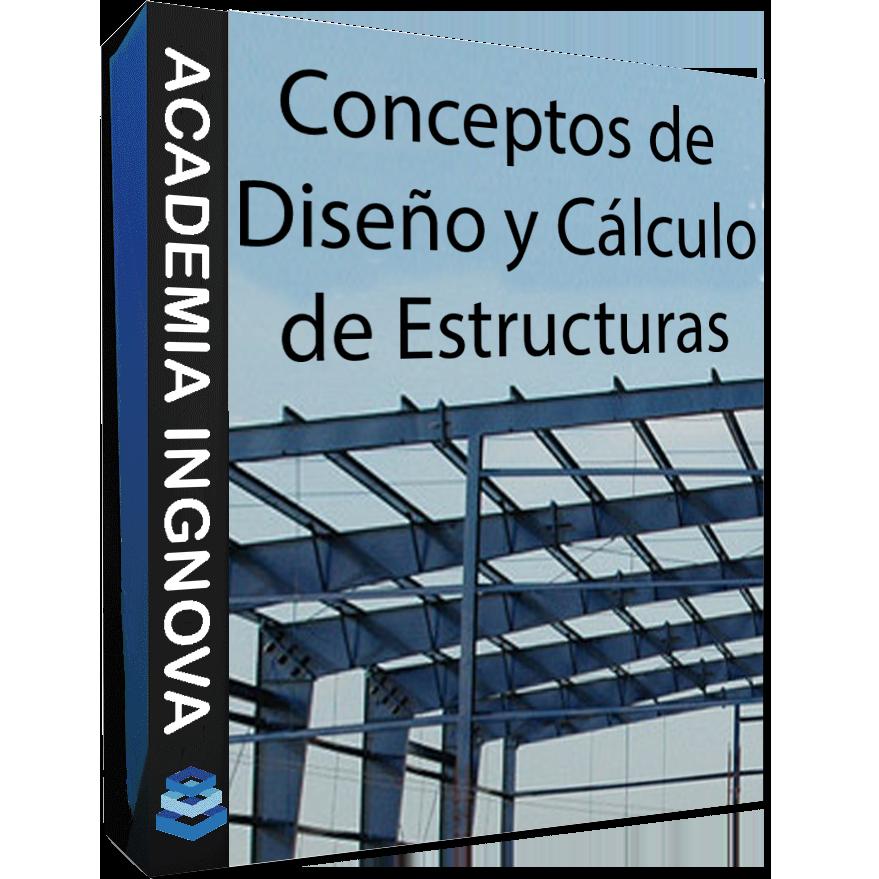 CONCEPTOS DE DISEÑO Y CÁLCULO DE ESTRUCTURAS